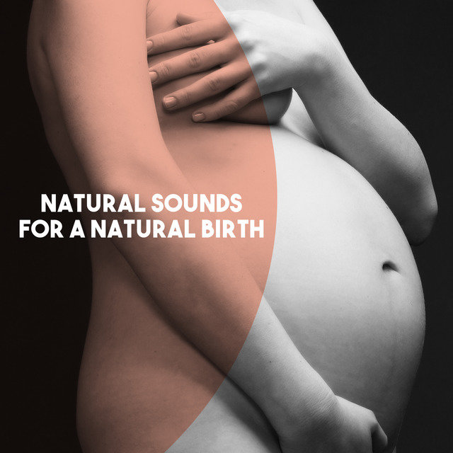 Natural Sounds for a Natural Birth