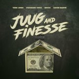 Juug and Finesse (feat. Broox, Stategang Vince & Xavier Martin)