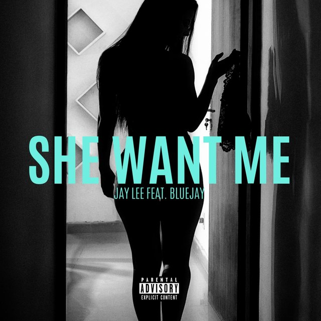 She Want Me (feat. BlueJay)