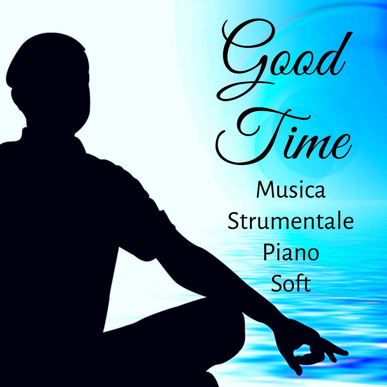 good time musica strumentale piano soft rilassante per dolce pausa tecniche di meditazione dormire benessere - Italian Christmas Music