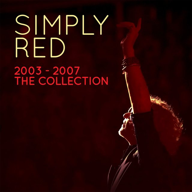 Simply Red 2003-2007 the Collection