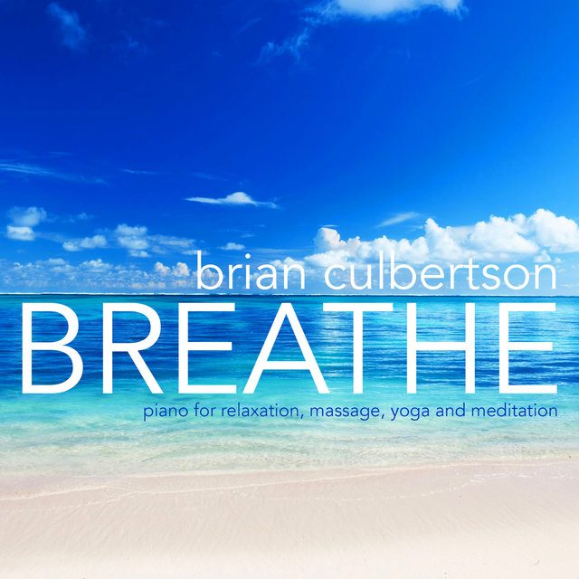 Breathe - Piano for Relaxation, Massage, Yoga and Meditation