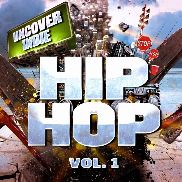 Uncover Indie: Hip-Hop, Vol. 1 (Contemporary Rap from the Streets)