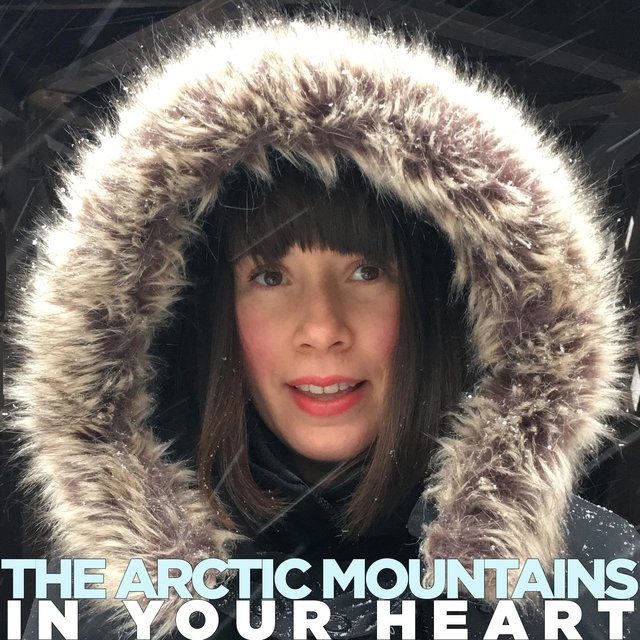 The Arctic Mountains in Your Heart