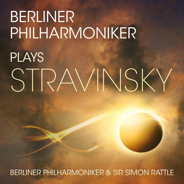 Berliner Philharmoniker Plays Stravinsky