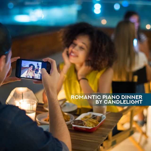 Romantic Piano Dinner by Candlelight: 15 Sentimental & Beautiful Piano Melodies for Dinner with Love, First Date Songs, Lovers Fantastic Time Together, Piano Music 2019