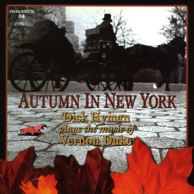 Autumn in New York - Dick Hyman Plays the Music of Vernon Duke