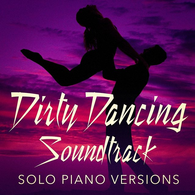TIDAL: Listen to Dirty Dancing Soundtrack (Solo Piano Versions) on TIDAL