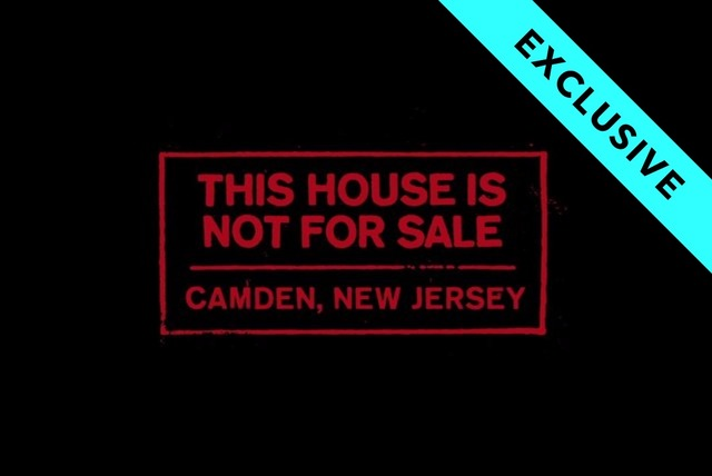 This House Is Not For Sale – Camden, New Jersey