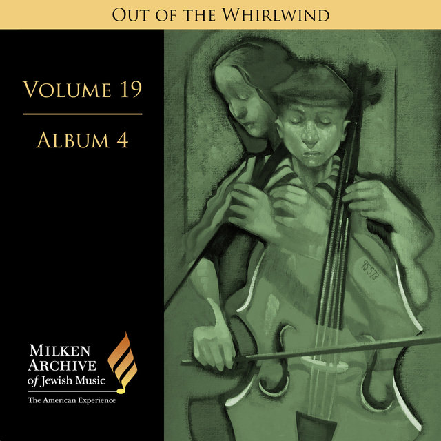 Milken Archive Digital Volume 19, Album 4 - Out of the Whirlwind: Musical Refections of the Holocaust