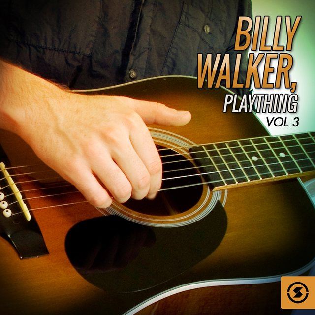 Billy Walker, Plaything, Vol. 3