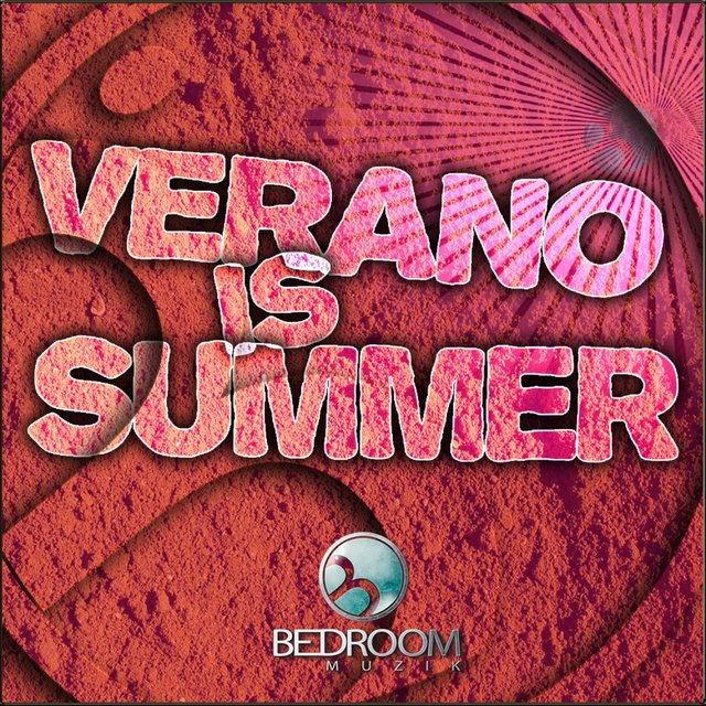 Verano Is Summer