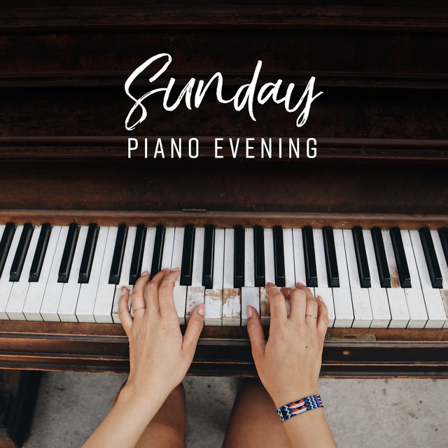 Sunday Piano Evening: 15 Smooth Piano Jazz Melodies for Relax After Tough Day, Spedning Time with Family & Love, Coffee Time Perfect Background Songs, Fresh Music 2019