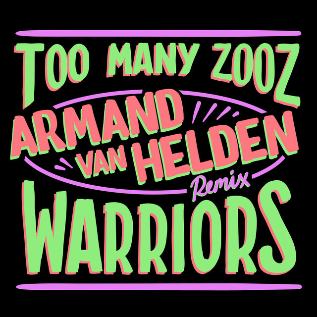 Warriors (Armand Van Helden Remix)