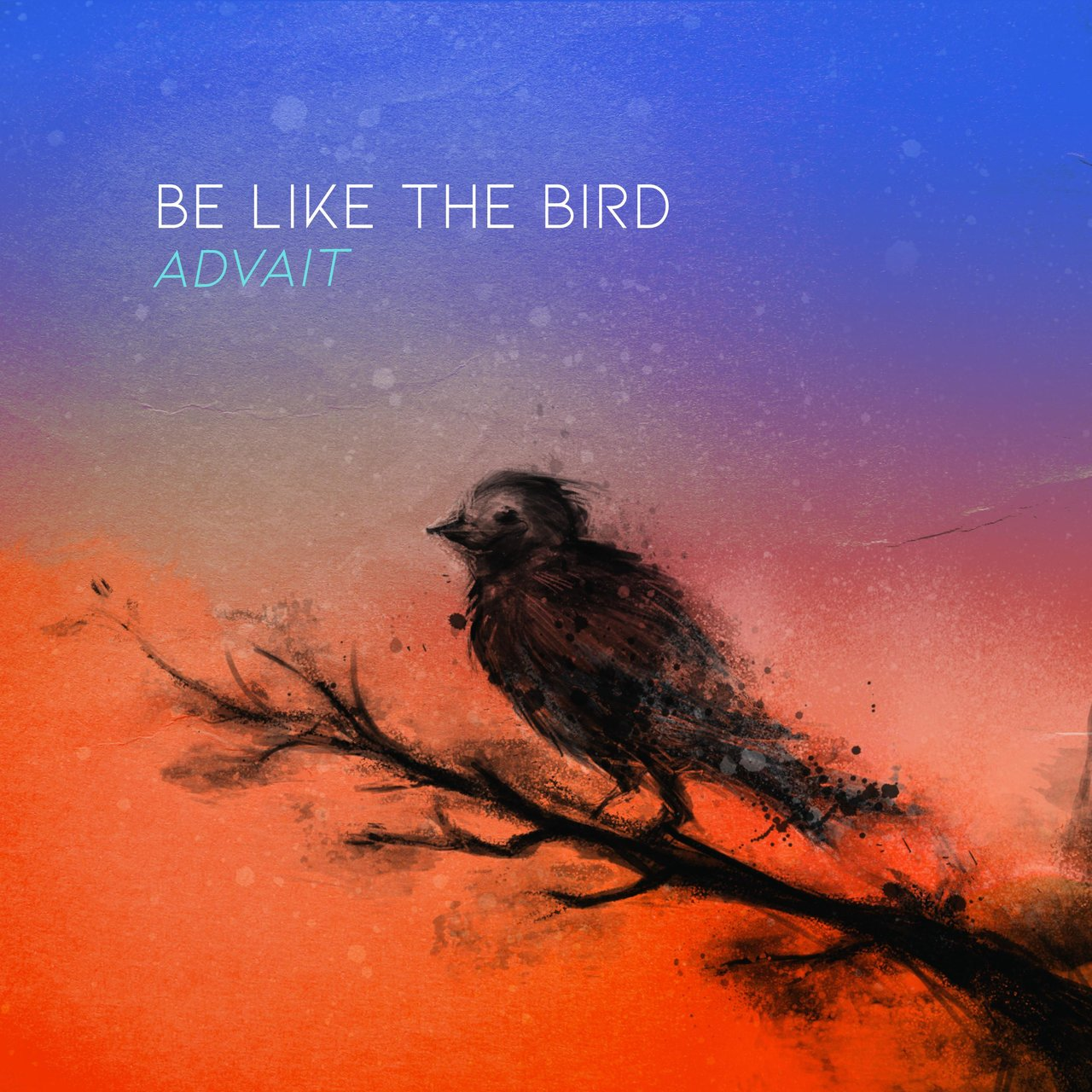 Be Like the Bird