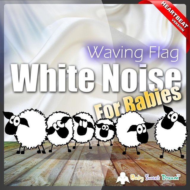 White Noise for Babies: Waving Flag (Heartbeat Version)