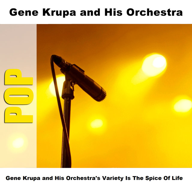Gene Krupa and His Orchestra's Variety Is The Spice Of Life