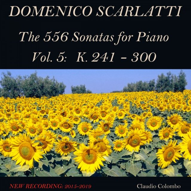 Domenico Scarlatti: The 556 Sonatas for Piano - Vol. 5: K. 241 - 300
