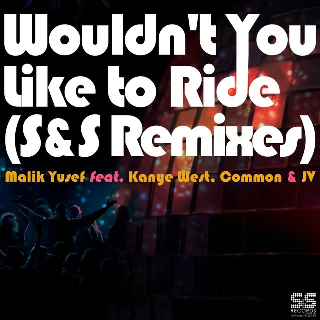 Wouldn't You Like to Ride (S&S Remixes)