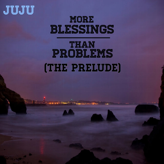 More Blessings Than Problems (The Prelude)