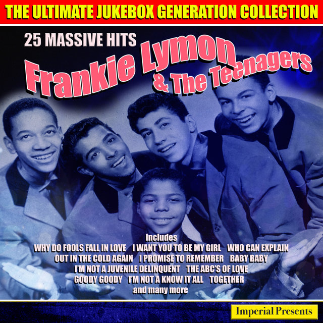 Frankie Lymon And The Teenagers - The Ultimate Jukebox Generation Collection
