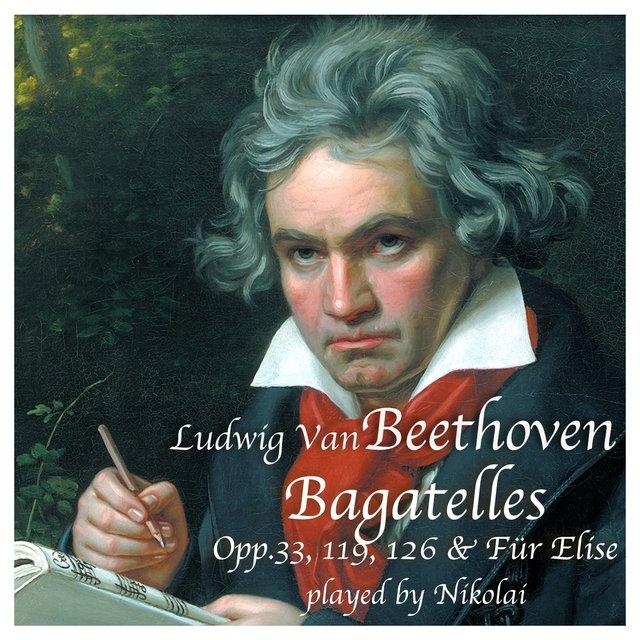 Beethoven: Bagatelles Op. 33, 119, 126 & Für Elise