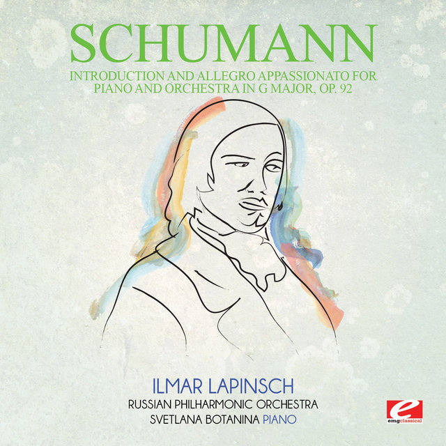 Schumann: Introduction and Allegro Appassionato for Piano and Orchestra in G Major, Op. 92 (Digitally Remastered)