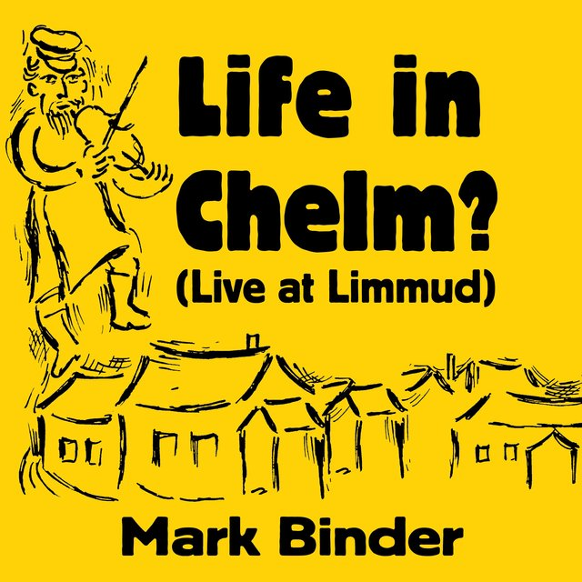 Life in Chelm (Live at Limmud)