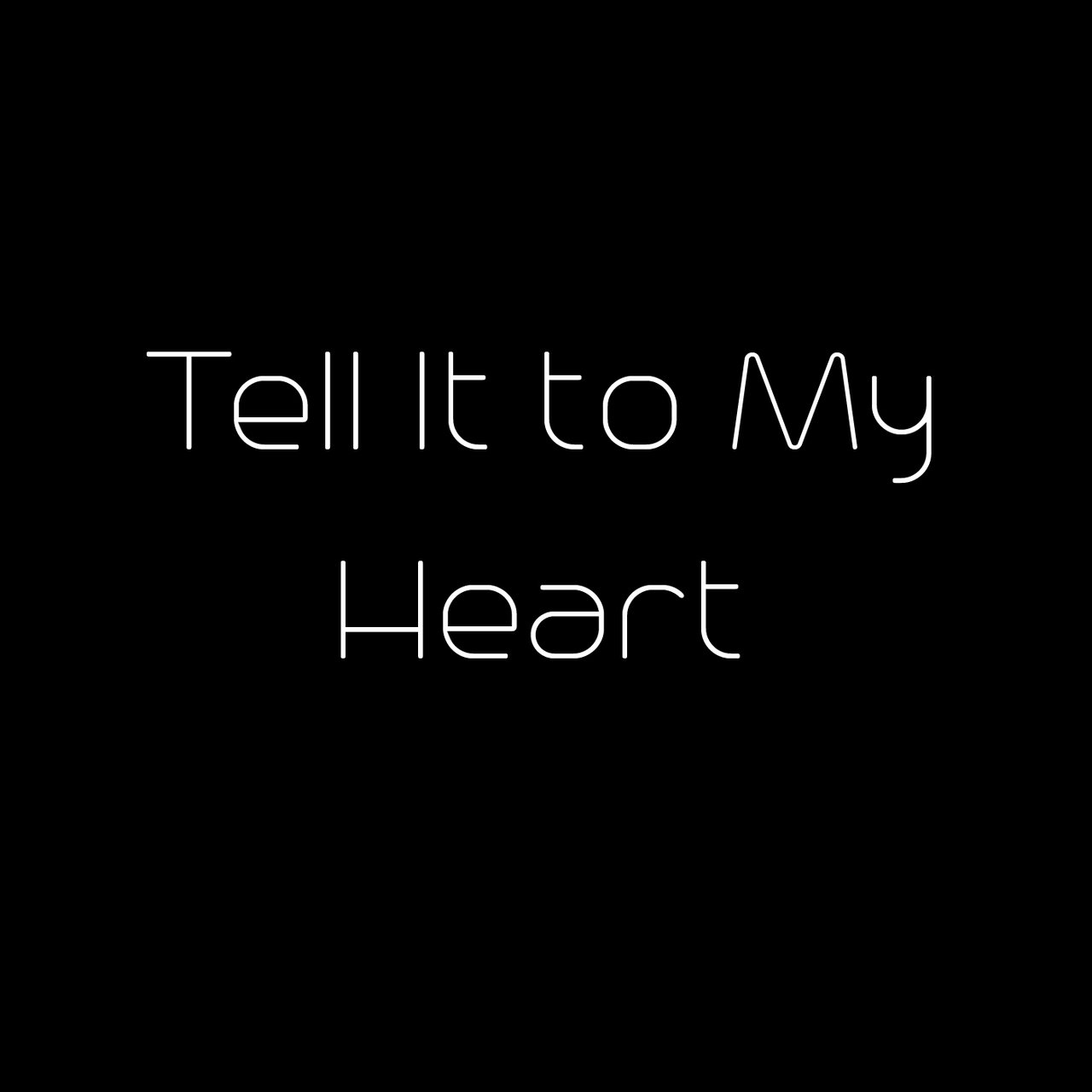 Tell It to My Heart