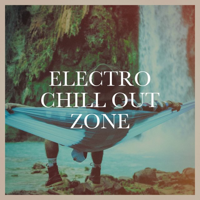 Electro Chill out Zone
