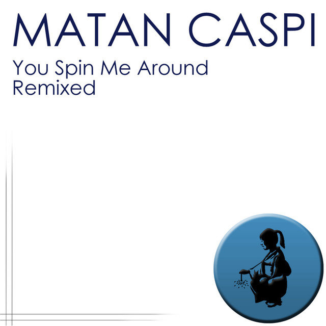 You Spin Me Around - Remixed