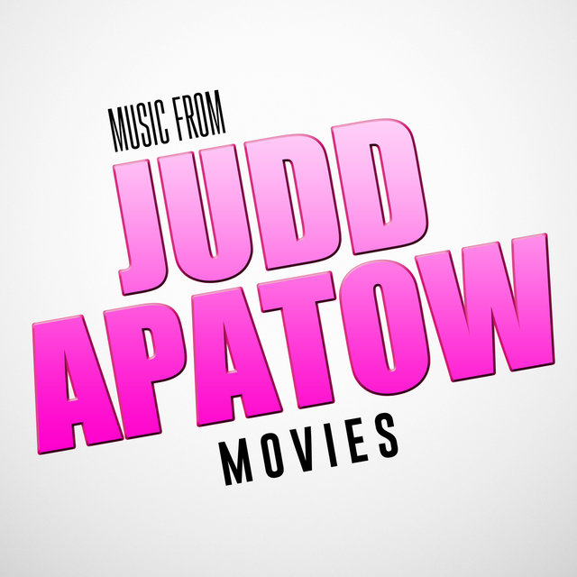 Music from Judd Apatow Movies