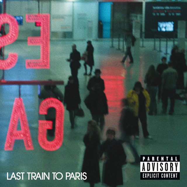 Last Train To Paris (Deluxe (Explicit Version))