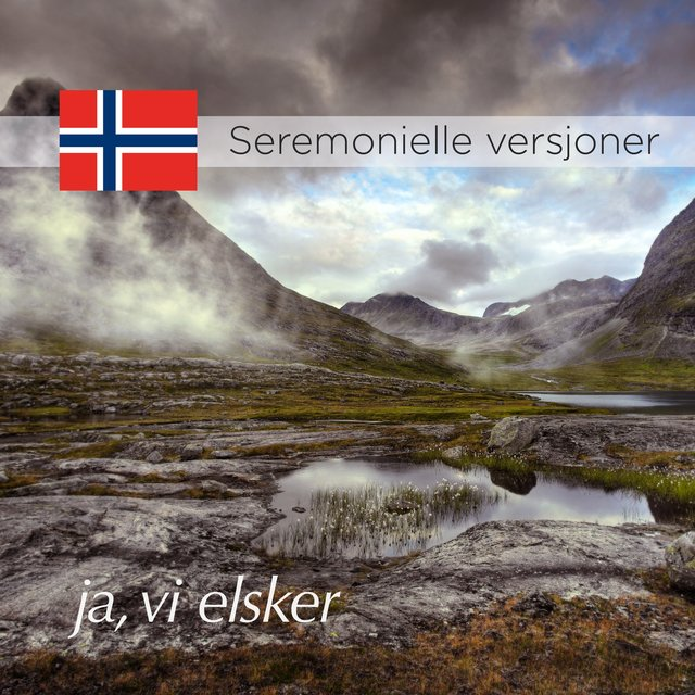 Ja, vi elsker — Seremonielle versjoner (National Anthem of Norway, Ceremonial Versions)