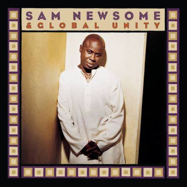 Sam Newsome & Global Unity