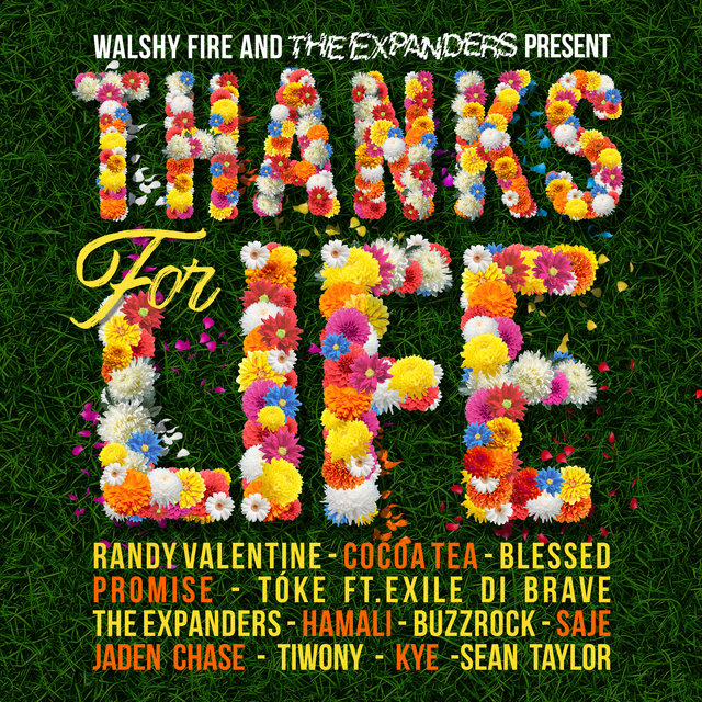 Walshy Fire & The Expanders Present Thanks For Life