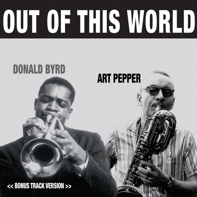 Donald Byrd-Pepper Adams Quintet: Out of This World (Bonus Track Version)