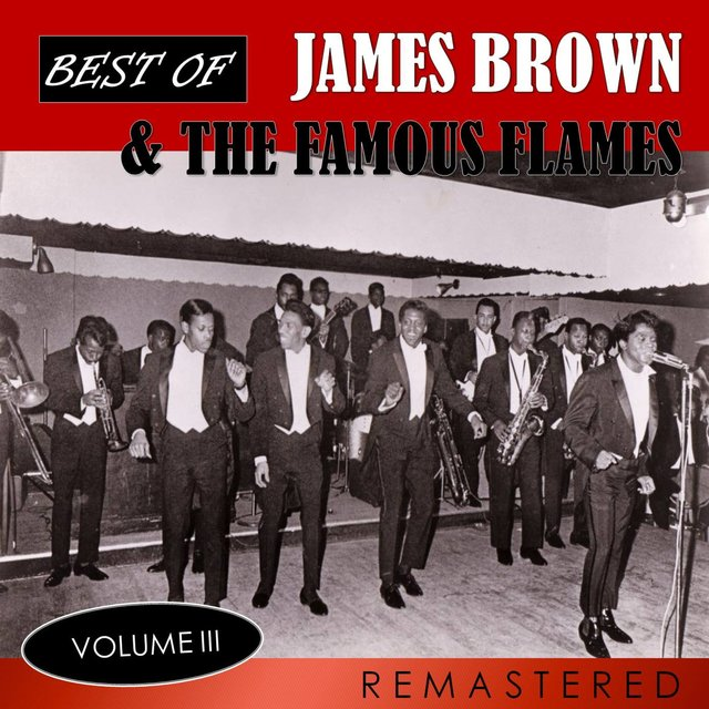 Best of James Brown & The Famous Flames, Vol. 3 (Remastered)