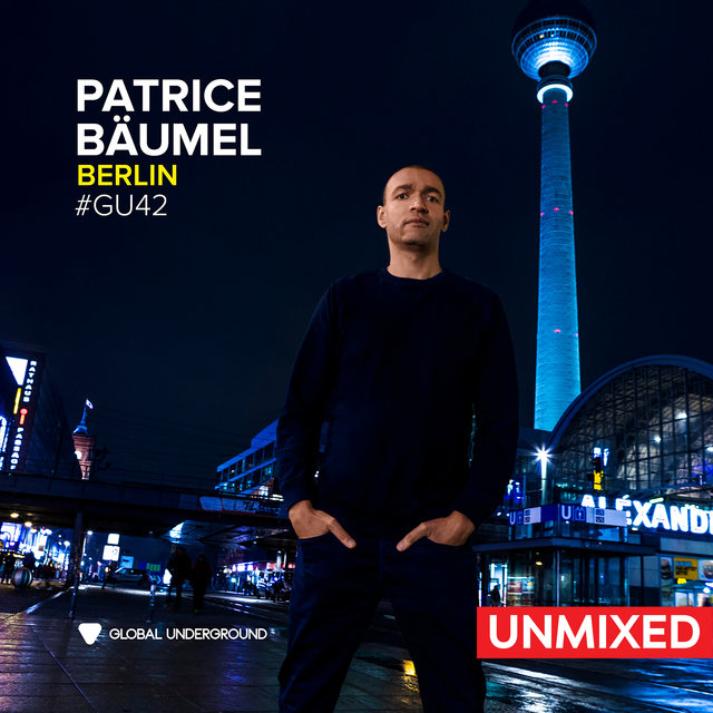 Global Underground #42: Patrice Bäumel - Berlin/Unmixed