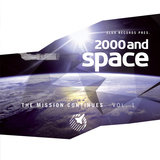 2000 and Space - The Mission Continues Vol. 1