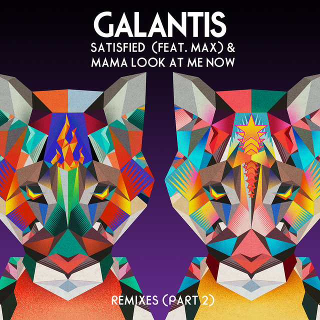 Satisfied (feat. MAX) / Mama Look At Me Now [Remixes Part 2]