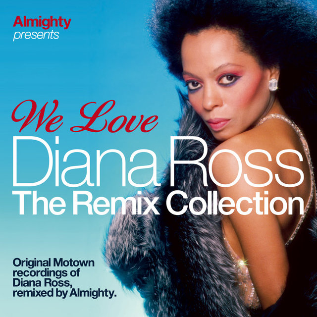 Almighty Presents: We Love Diana Ross (The Remix Collection)