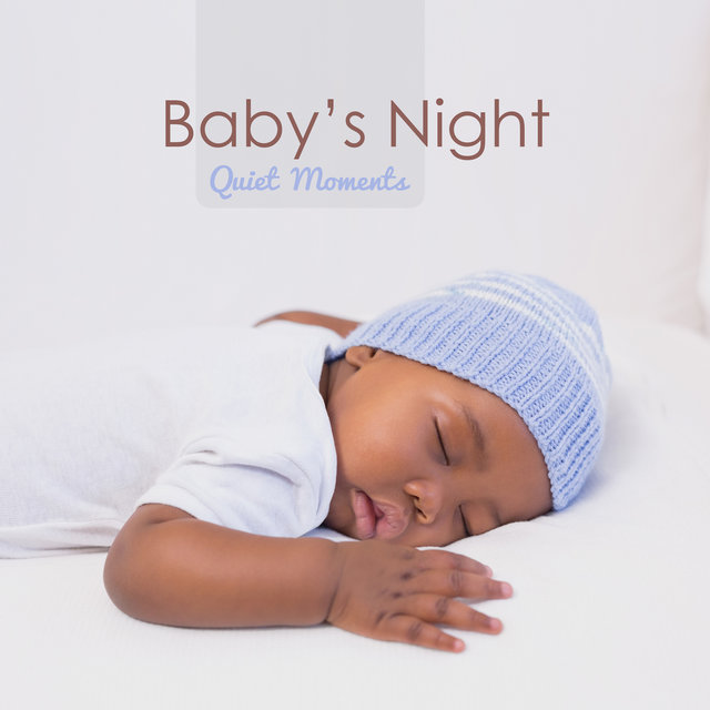 Baby's Night Quiet Moments: Soothing New Age 2019 Music for Baby Calming Down & Good Sleep