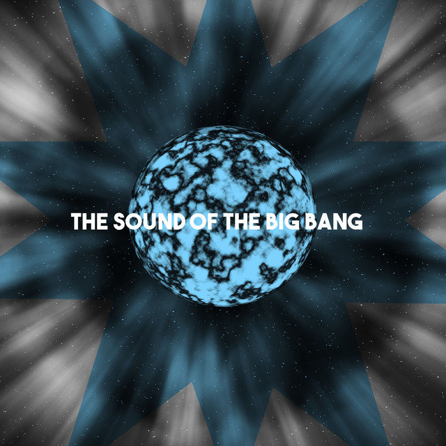 The Sound of the Big Bang