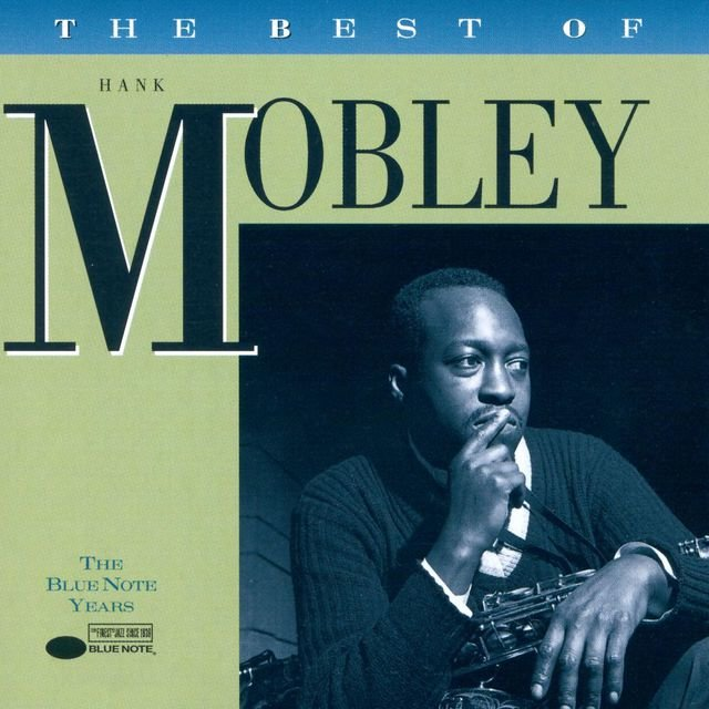 The Best Of Hank Mobley: The Blue Note Years