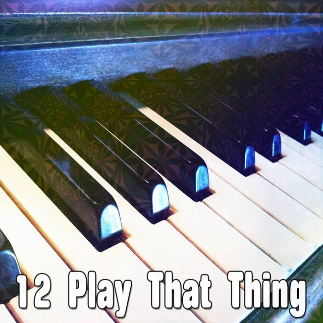 12 Play That Thing