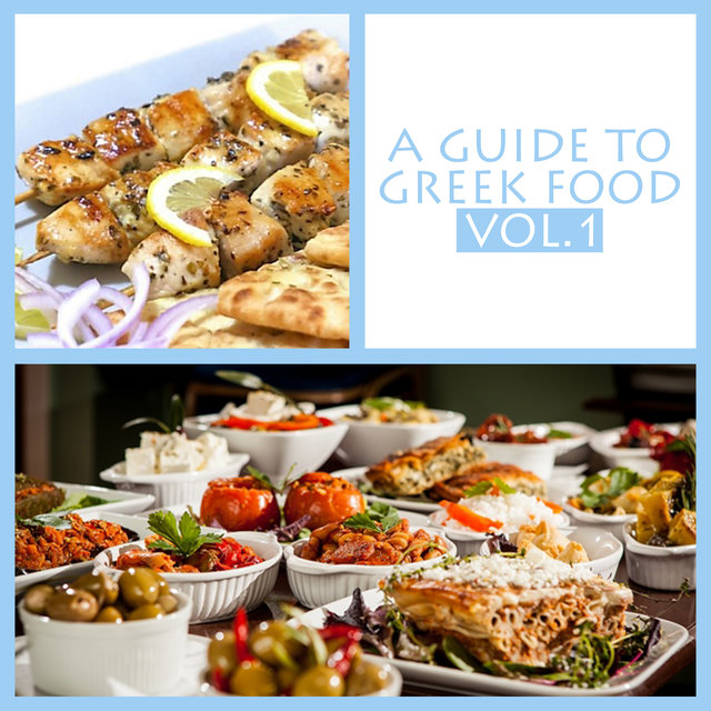 A Guide To Greek Food Vol 1