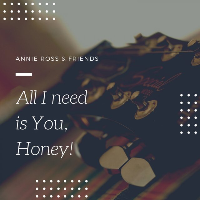 All I need is You, Honey!