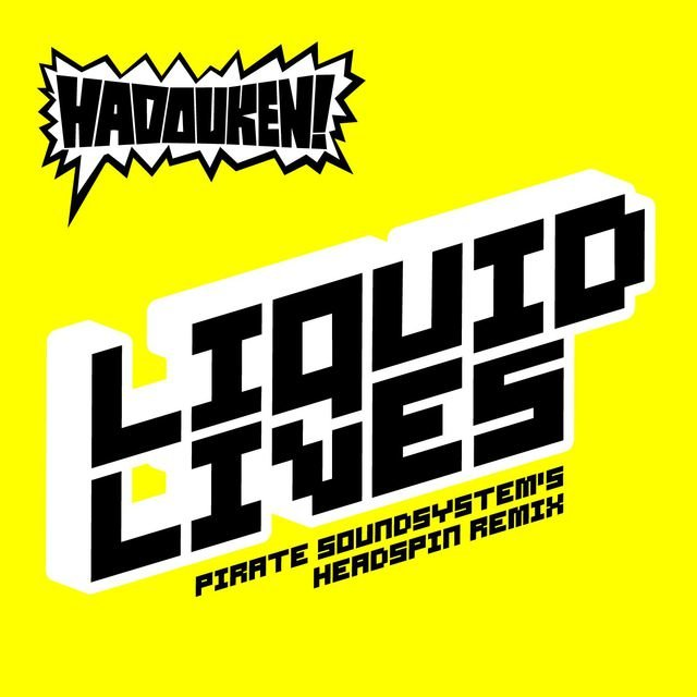 Liquid Lives (Pirate Soundsystem's Headspin Remix)