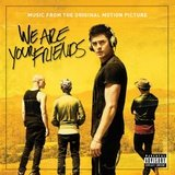 We Are Your Friends (Explicit) (Music From The Original Motion Picture)